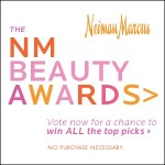 Neiman Marcus Spring 2011 Beauty Awards and the Beauty Event!