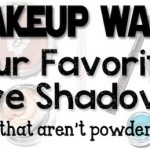 Makeup Wars: Favorite Cream or Pencil Eyeshadow!