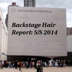 Backstage at Mercedes-Benz Fashion Week: Hair for SS 2014