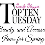 Top 10 Beauty & Accessory Items for Spring