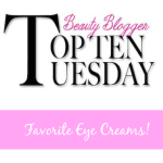Top 10 Eye Creams!