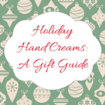 Holiday Hand Creams