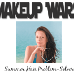 Makeup Wars Summer Hair Problem Solvers