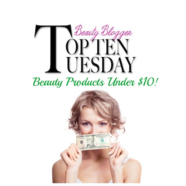 Top 10 Tues-Beauty Products under ten dollars