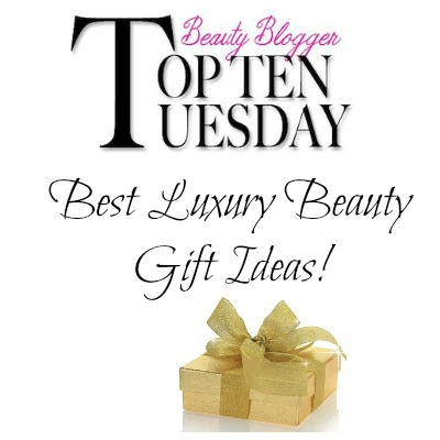 Top 10 Luxury Beauty Gift Ideas