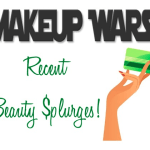 Makeup Wars Recent Beauty Splurges