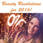 Beauty Resolutions for 2016!
