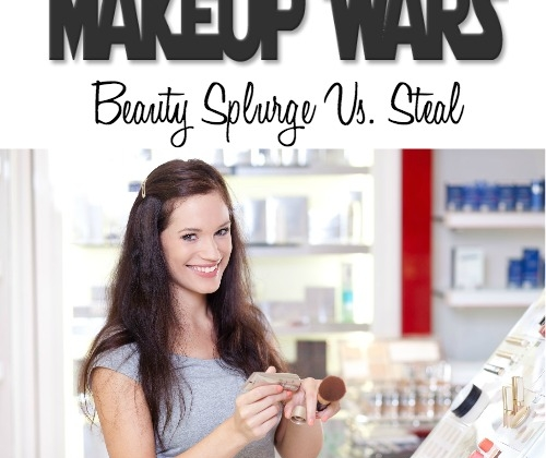 Beauty Splurge vs Steal