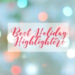 Best Holiday Highlighters!