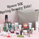 Space NK Spring Beauty Edit!