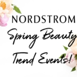 Nordstrom Spring Beauty Trend Events!